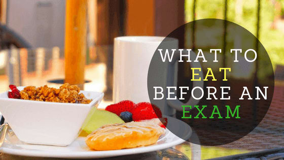 what to eat before an exam