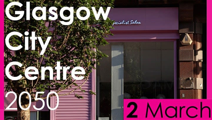 GLASGOW CITY CENTRE 2050 EVENT