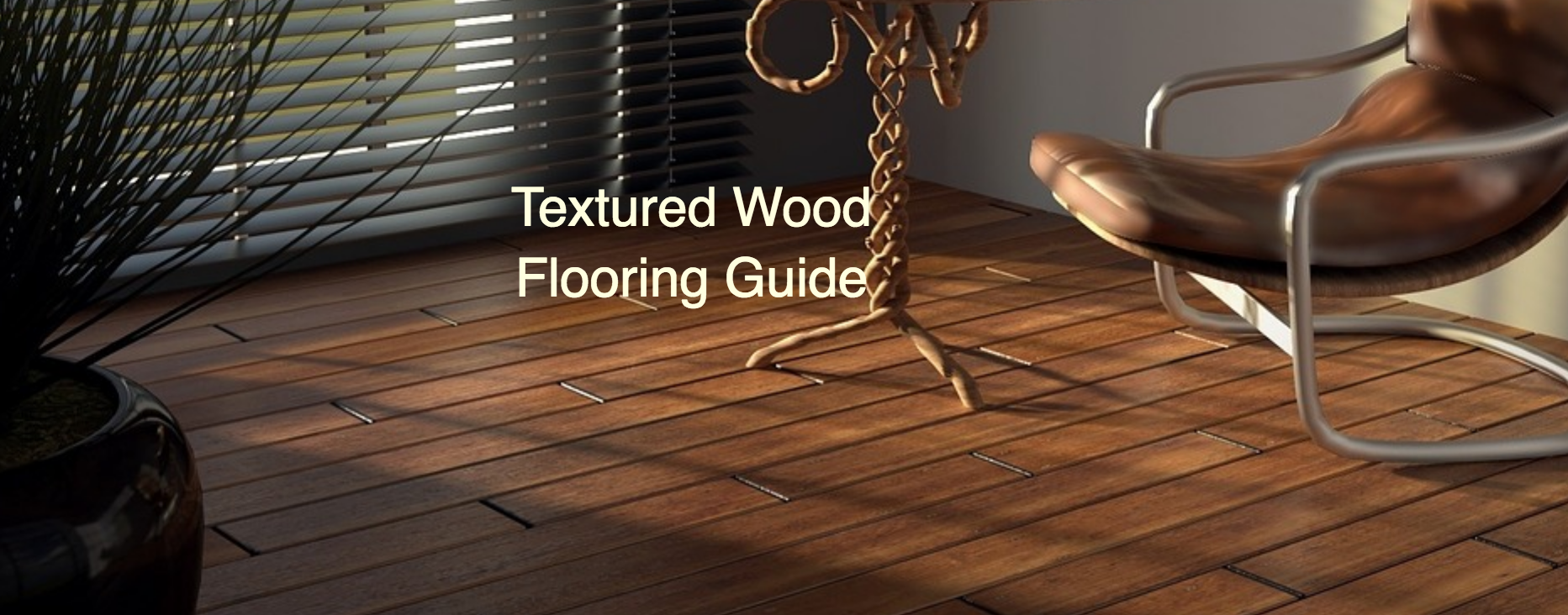 Textured Wood Flooring Guide Wood And Beyond Blog