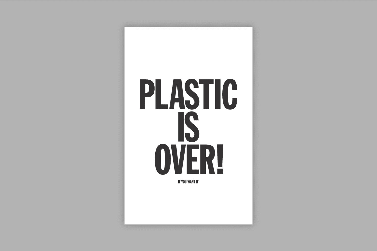 Plastic is Over!