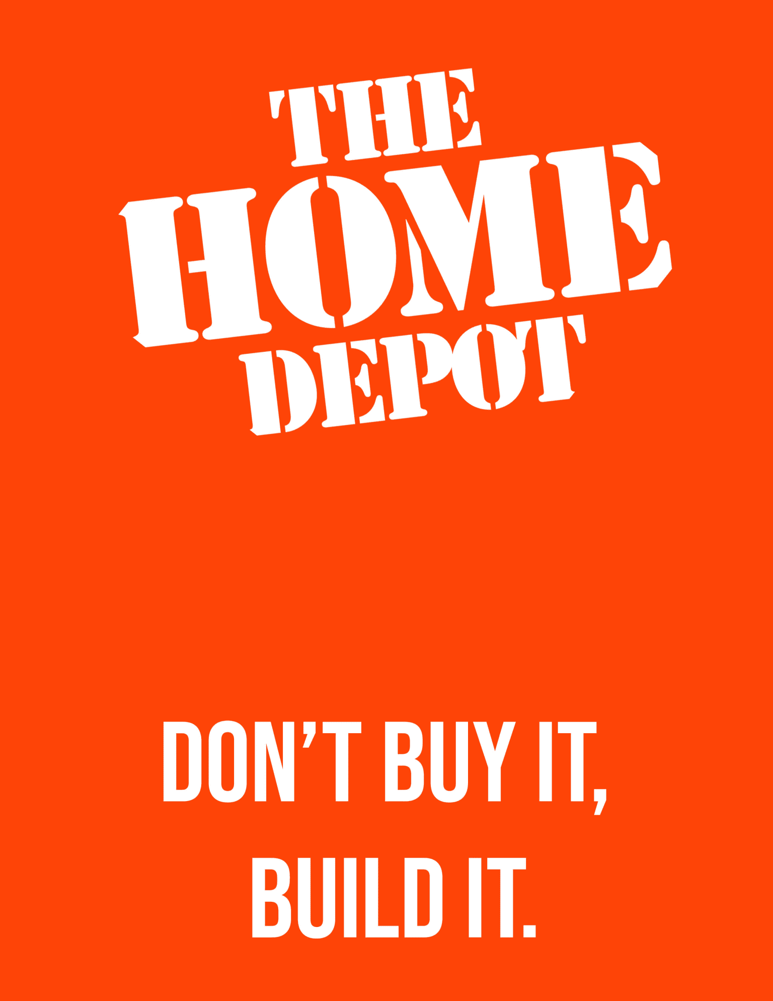 The Home Depot - Don't Buy It, Build It.