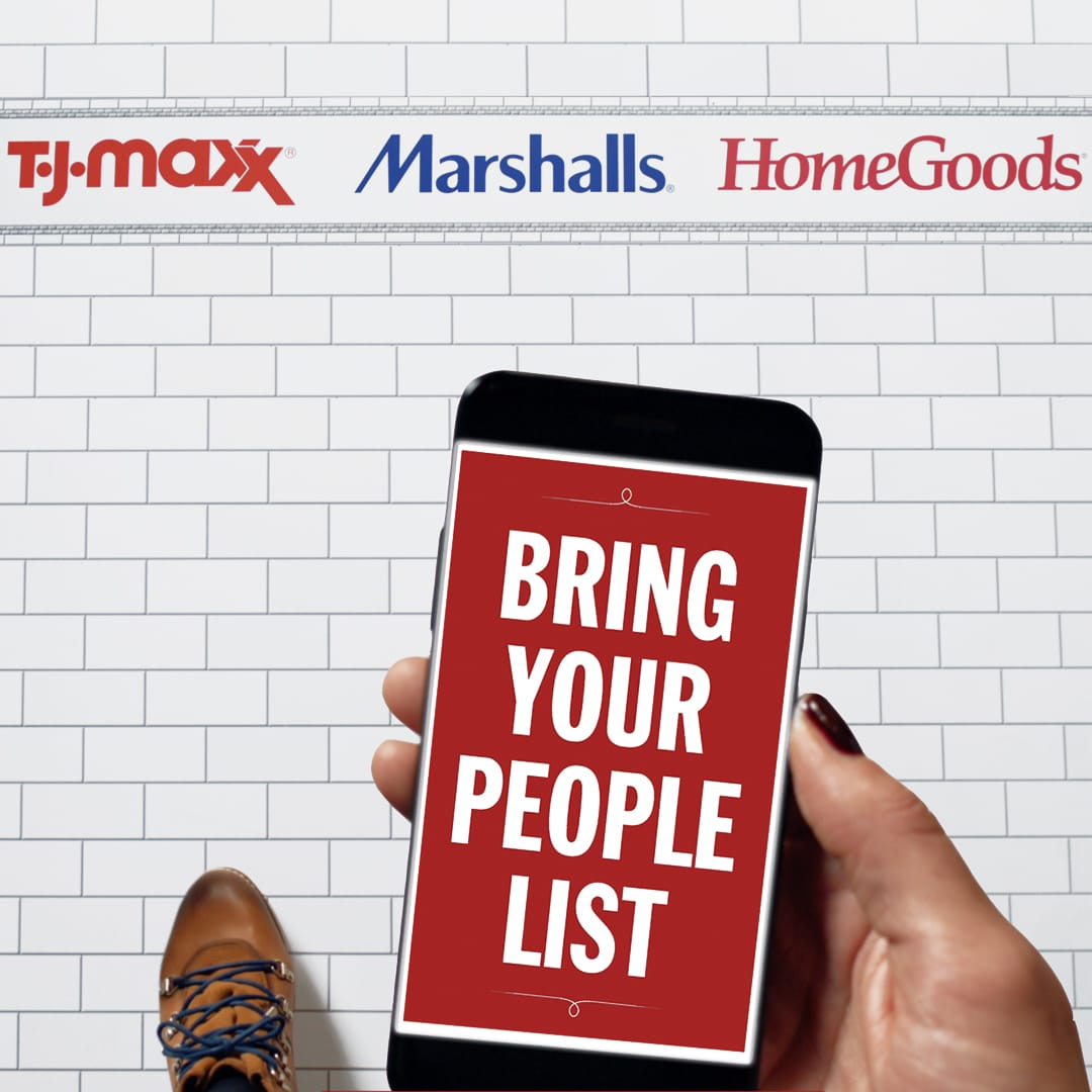 TJX Holiday Campaign: Bring Us Your People List