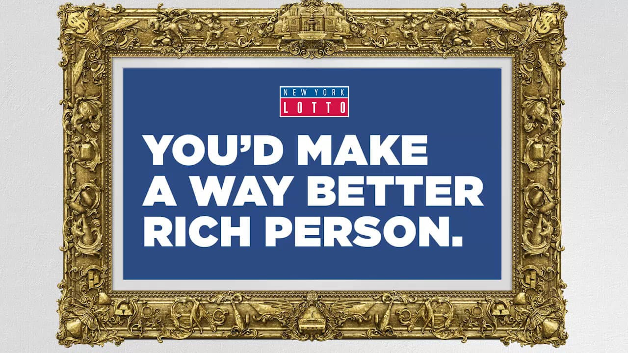 "New York Lottery ""You'd Make A Way Better Rich Person"" Integrated Campaign"