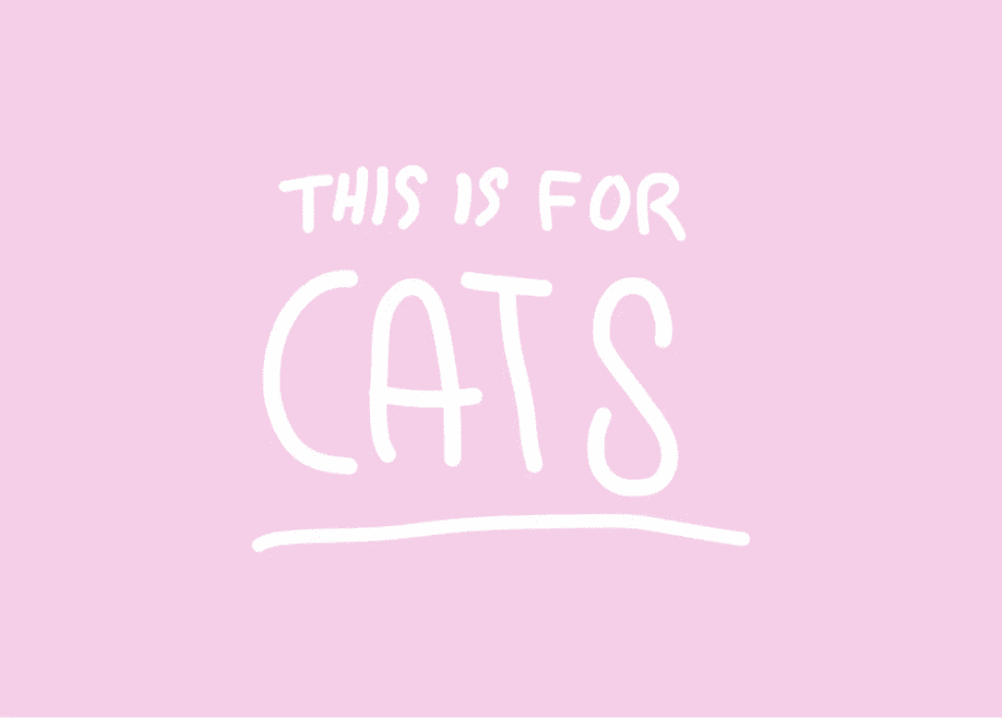This is for Cats