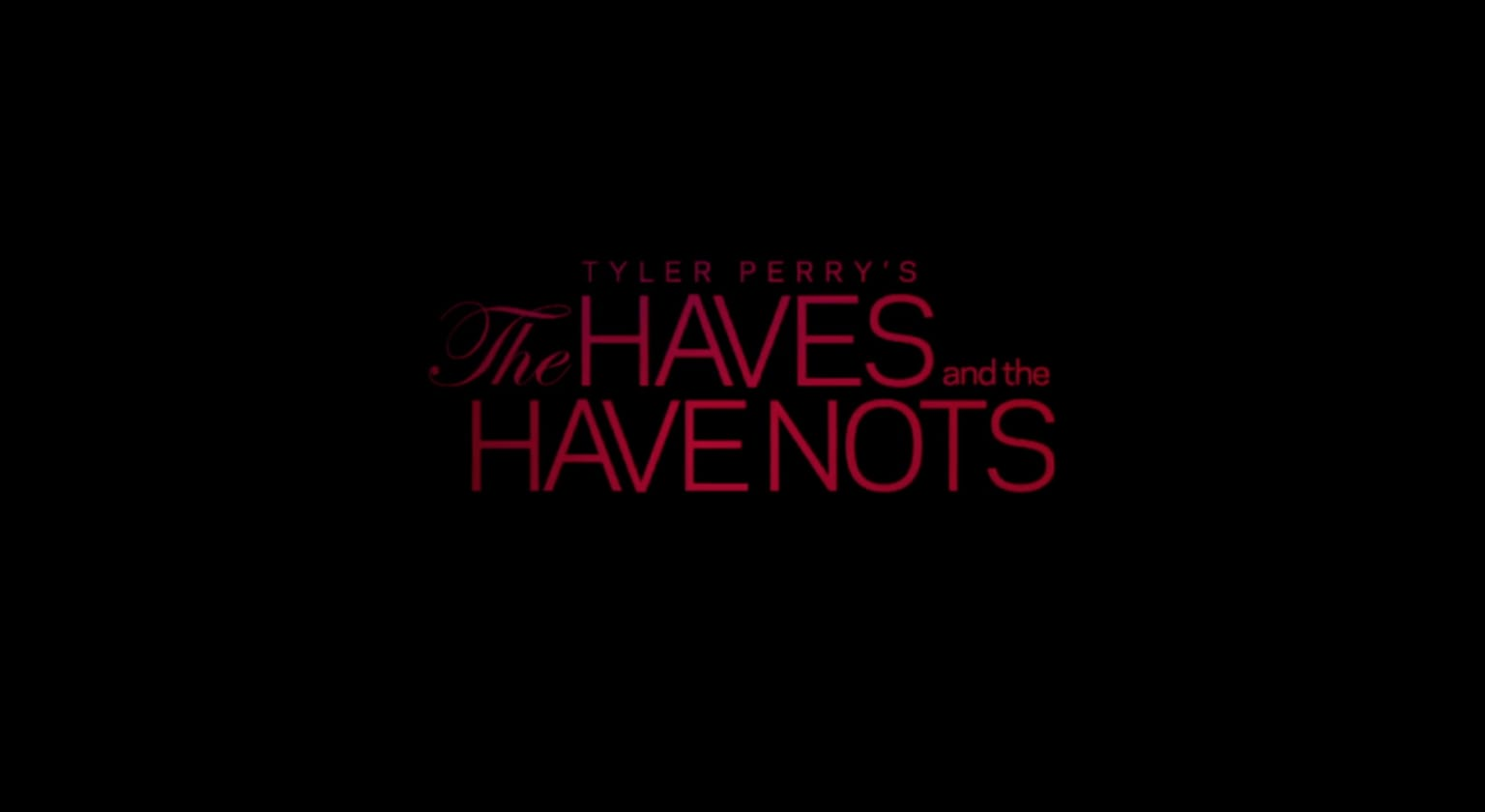 Tyler Perry's - The Haves and the Have Nots
