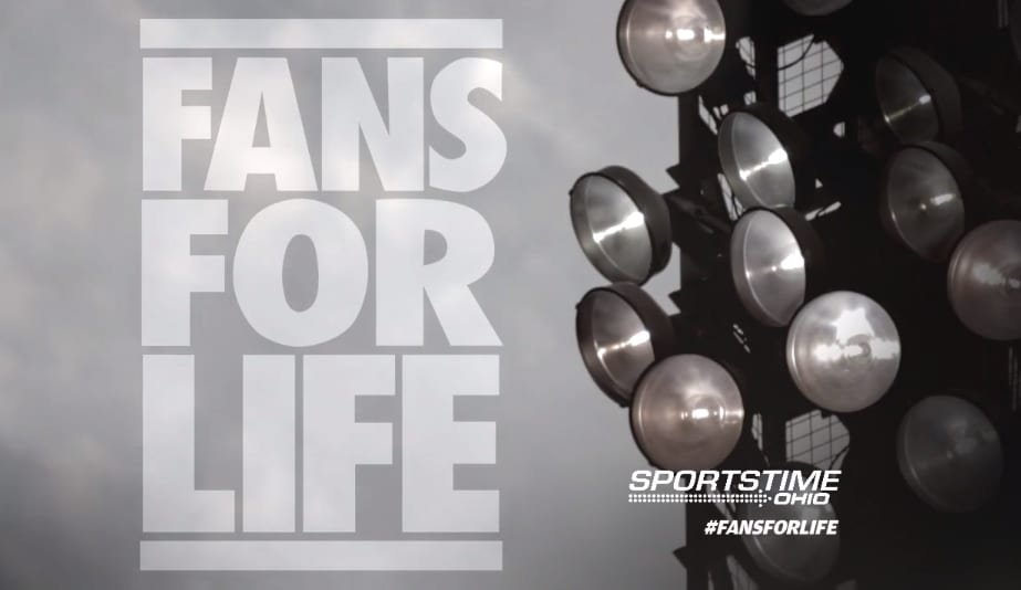 """Sports Time Ohio - """"Fans for Life"""" Brand Campaign"""