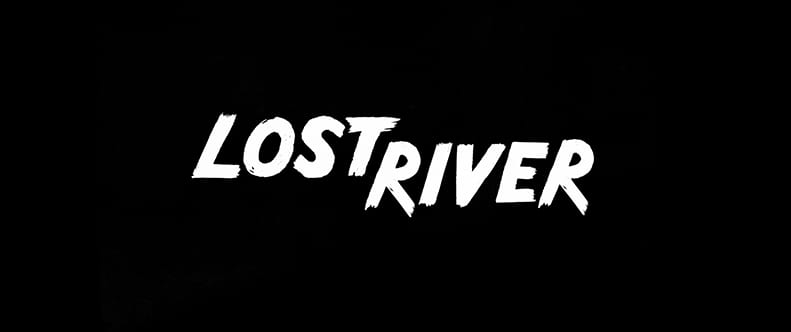 Lost River, Main and Opening Film Titles