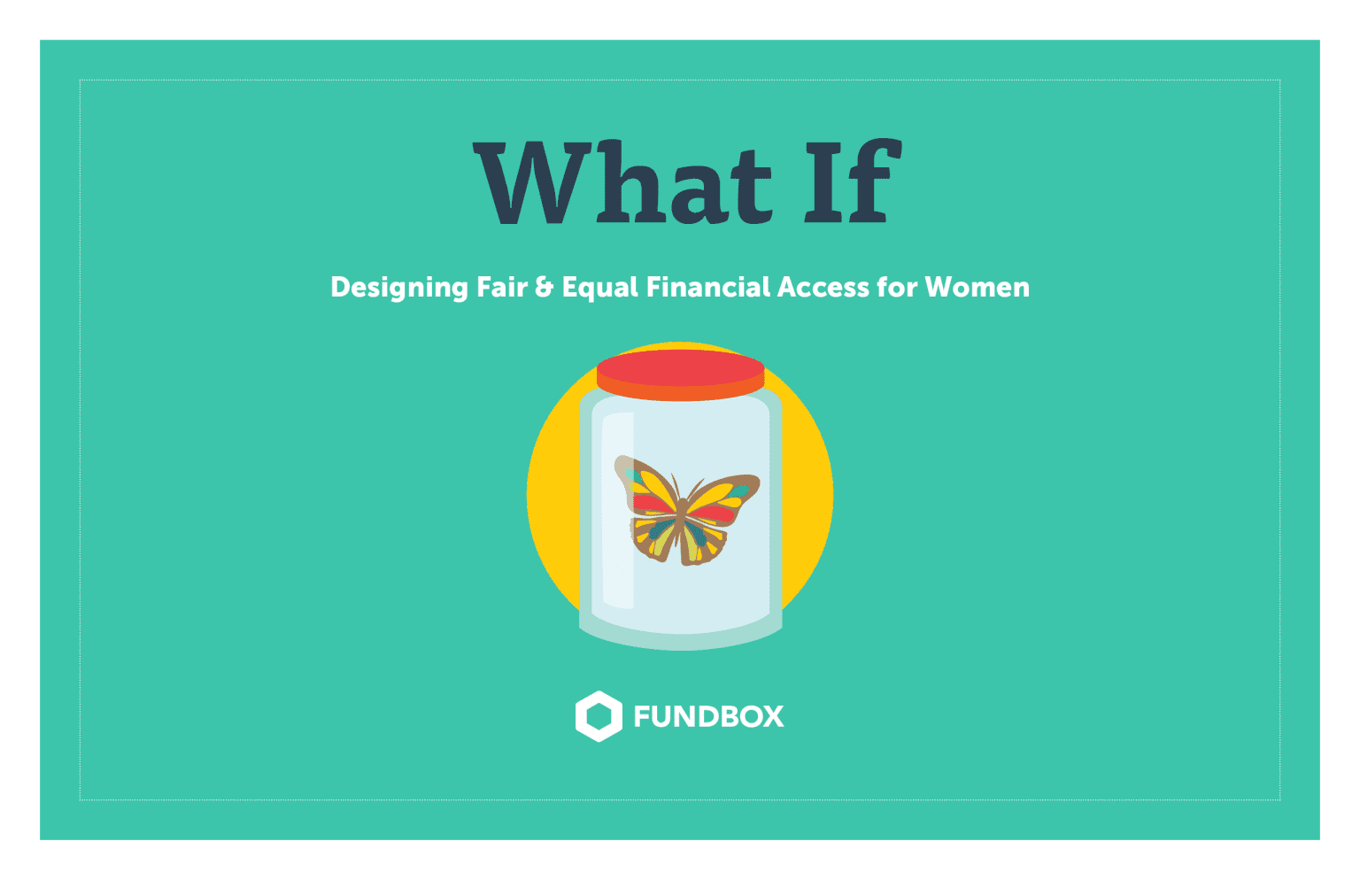 FundBox What If: Designing Fair & Equal Financial Access for Women