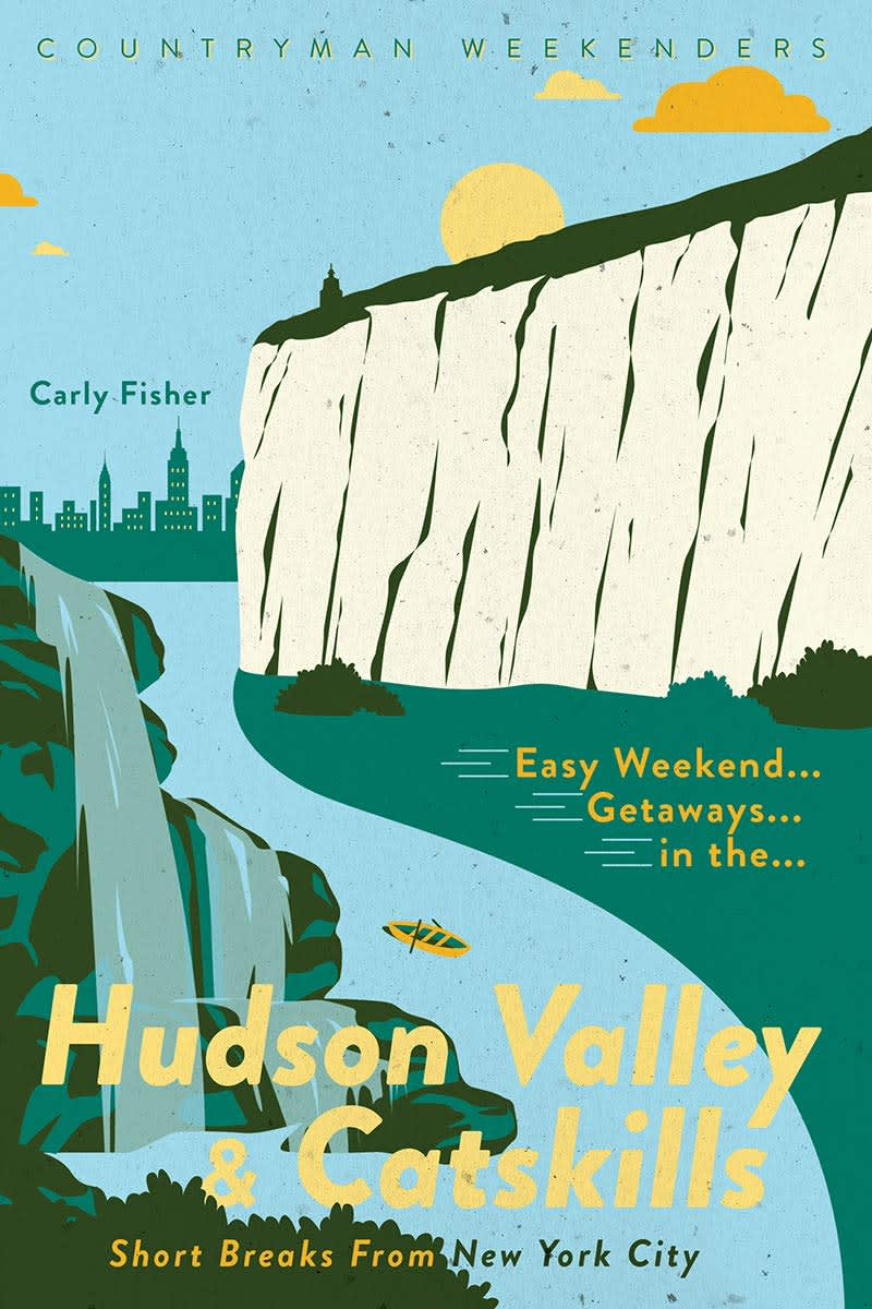 """""""Easy Weekend Getaways in the Hudson Valley and Catskills."""""""