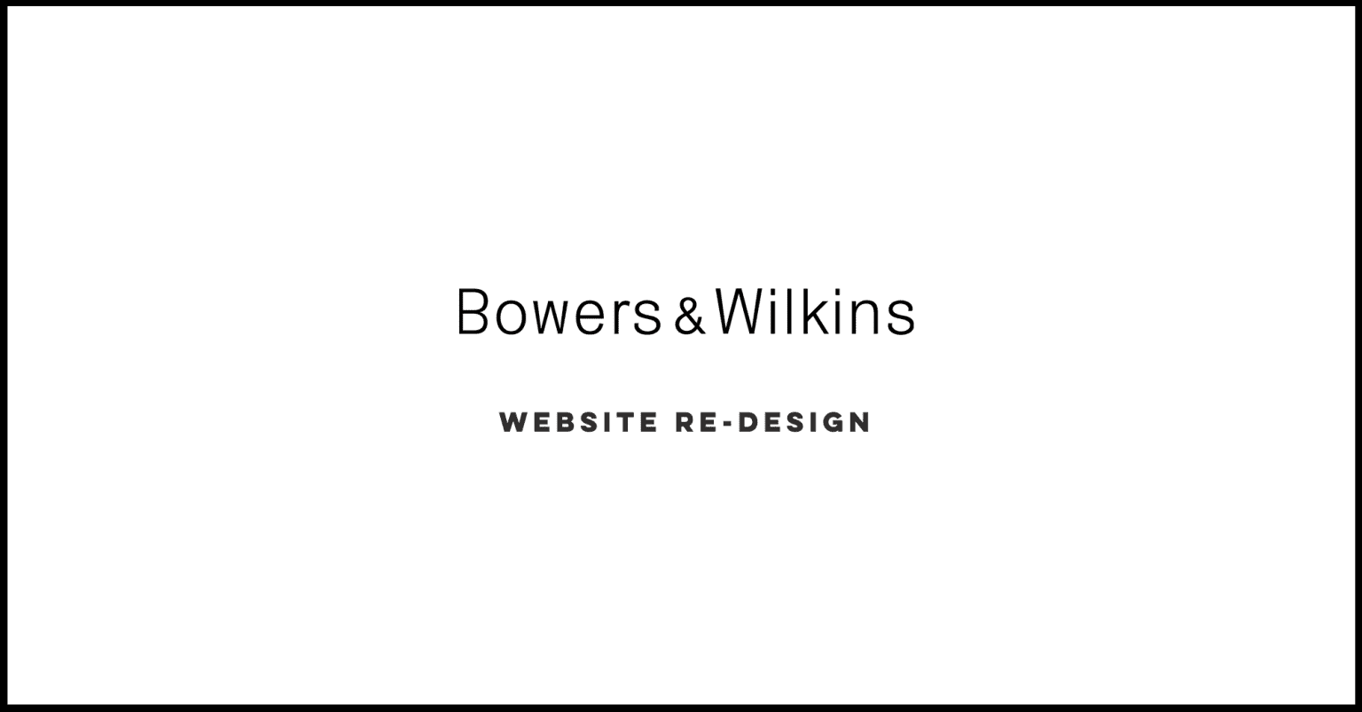 Bowers & Wilkins Re-Design