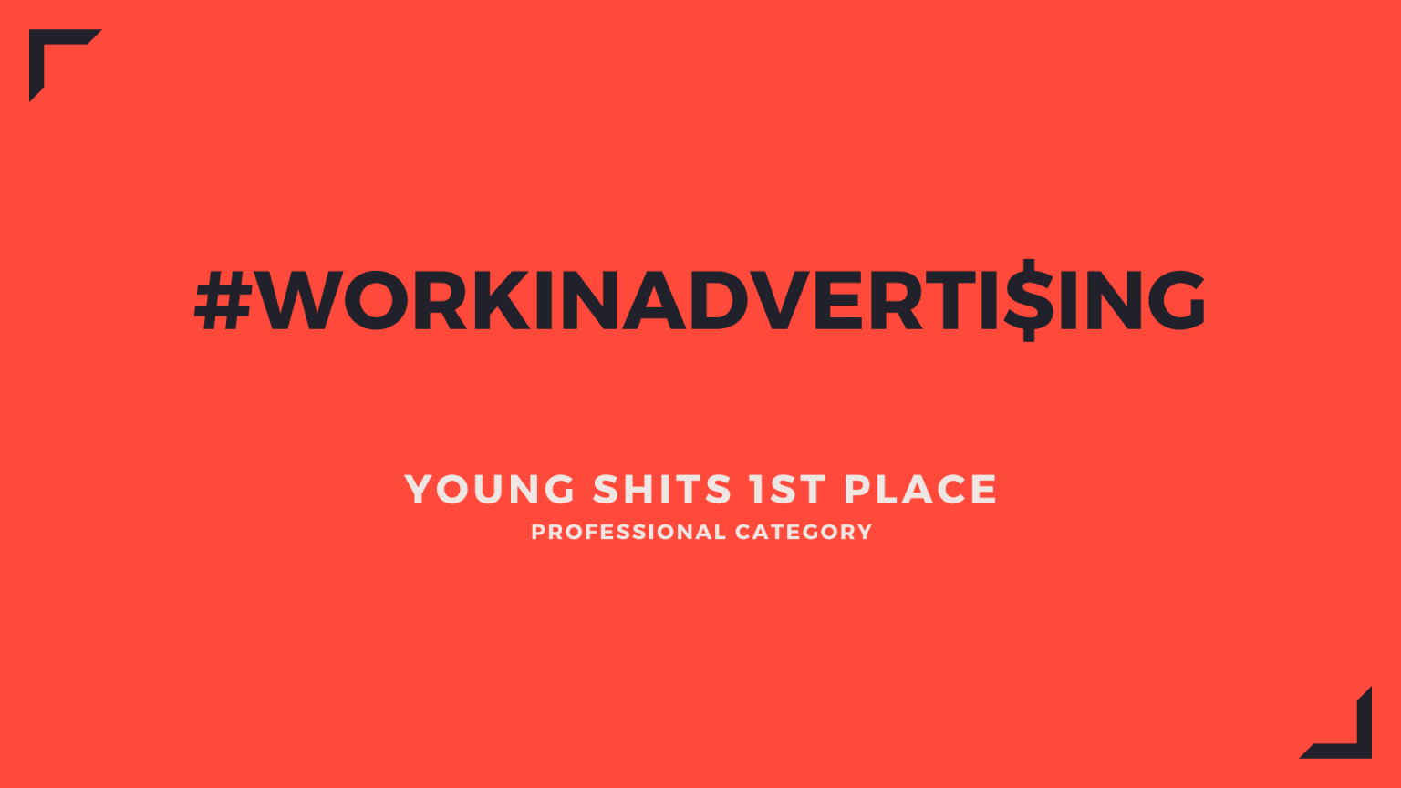 #WorkInAdverti$ing (Young Shits Professional Winner)