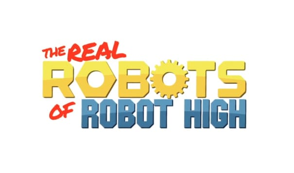 The Real Robots of Robot High