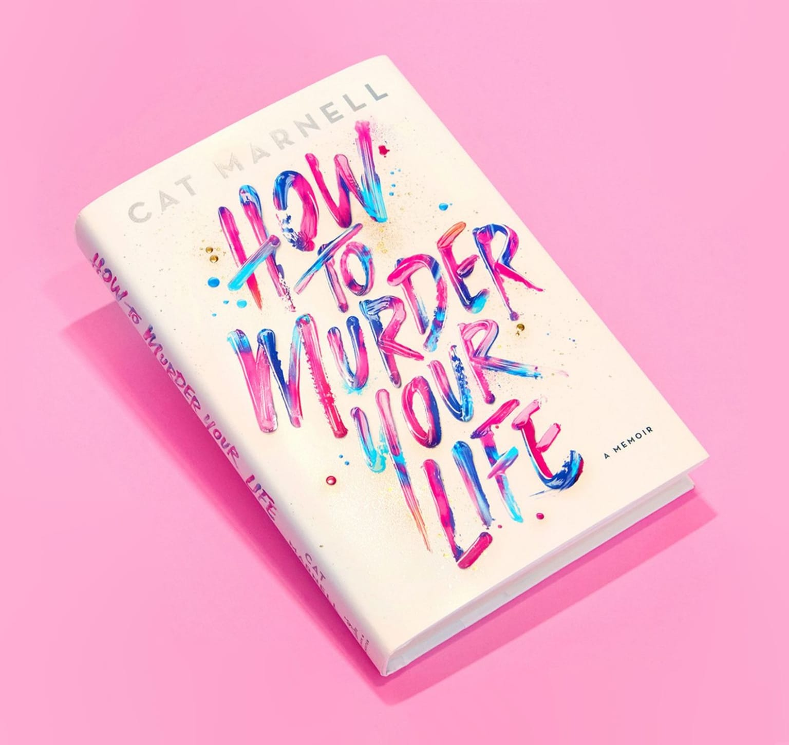 HOW TO MURDER YOUR LIFE • BOOK COVER