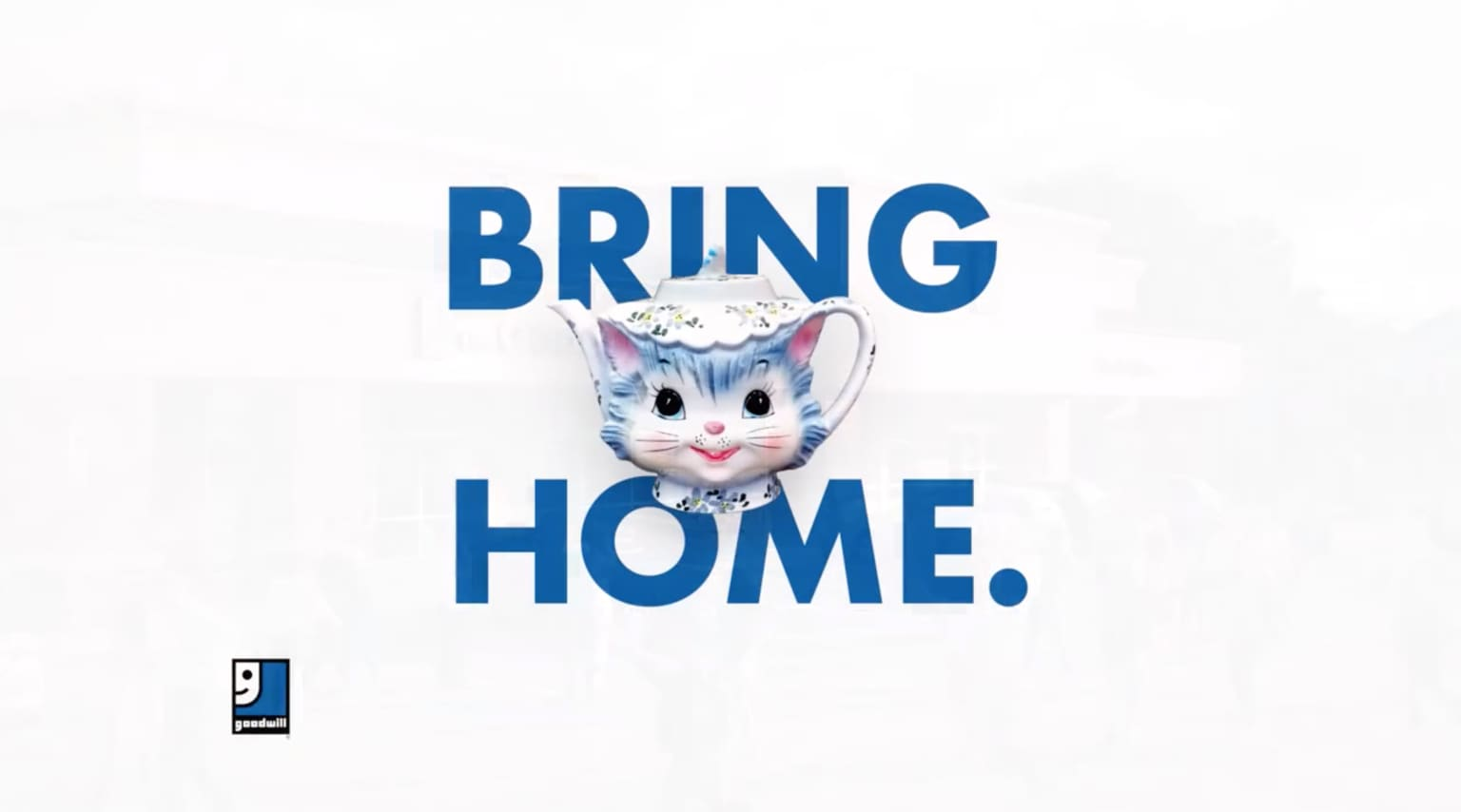 Goodwill National Campaign: Bring Good Home