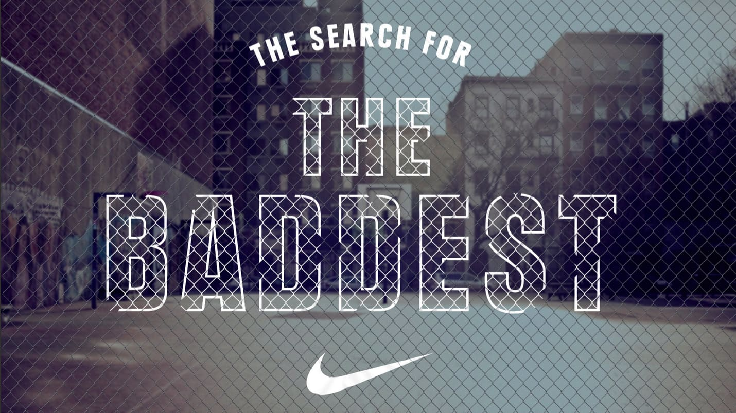 Nike Basketball — The Search For The Baddest