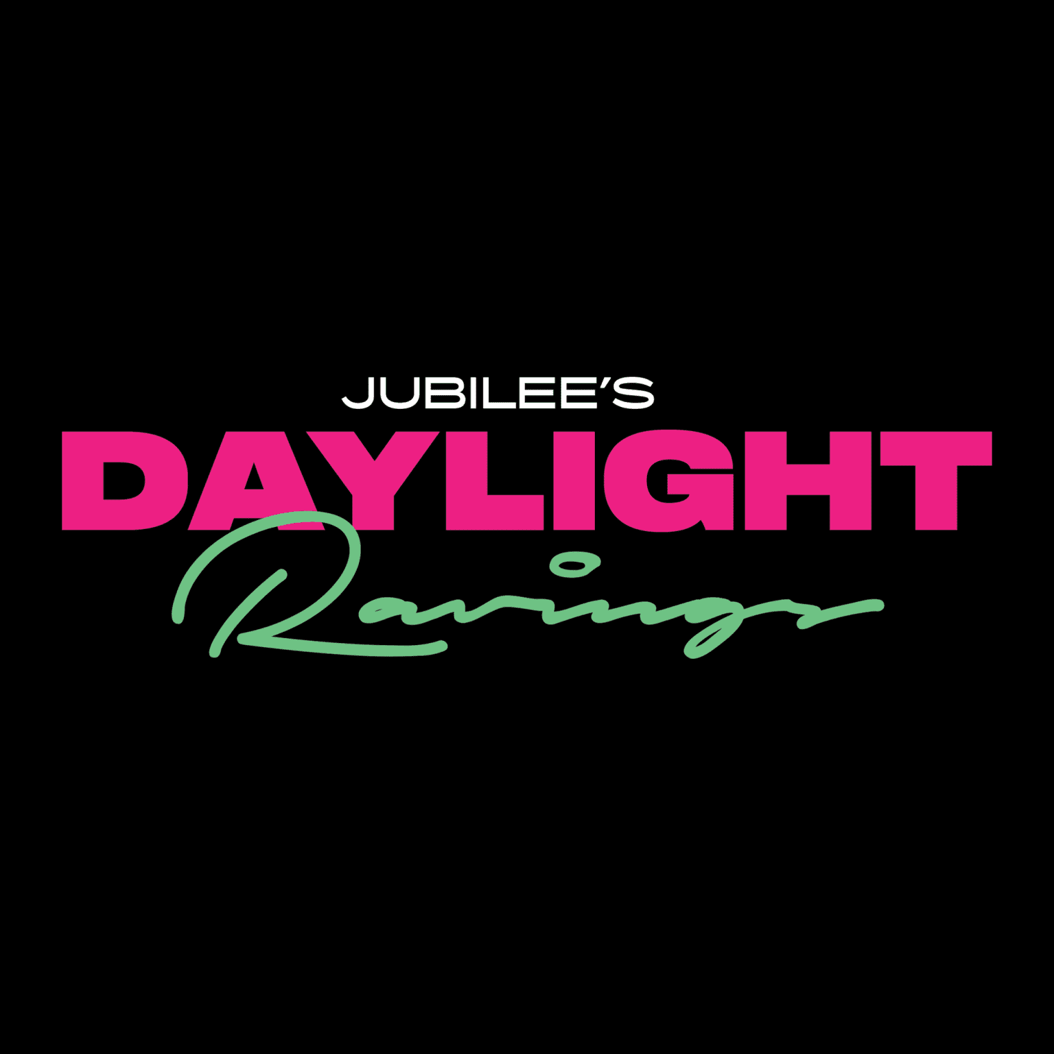 Jubilee's Daylight Ravings