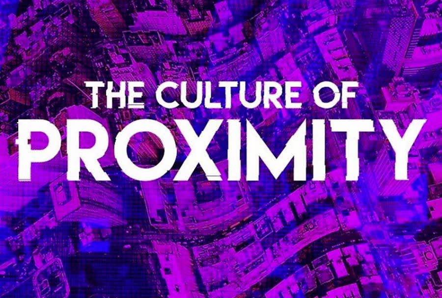 The Culture of Proximity