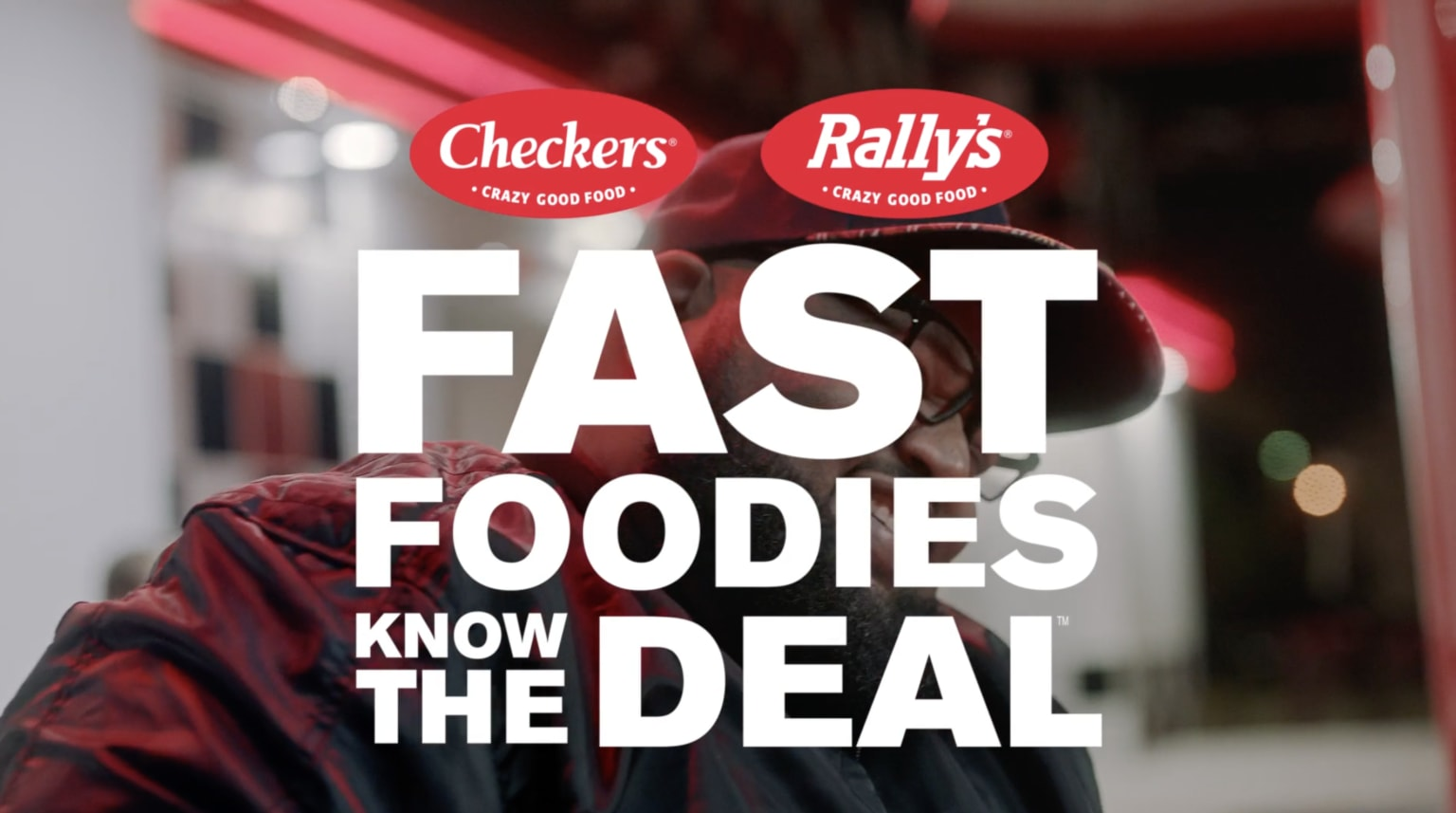 Checkers & Rally's - Fast foodies know the Deal