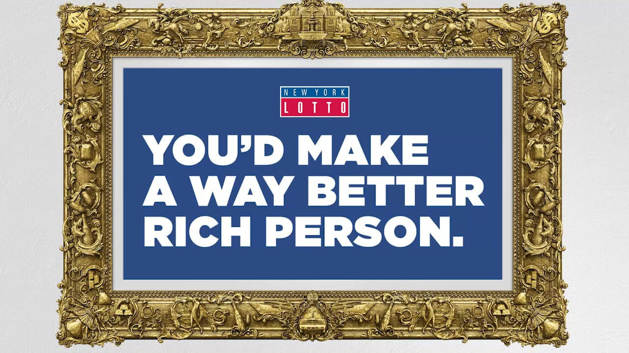 """New York Lottery """"You'd Make A Way Better Rich Person"""" Integrated Campaign"""