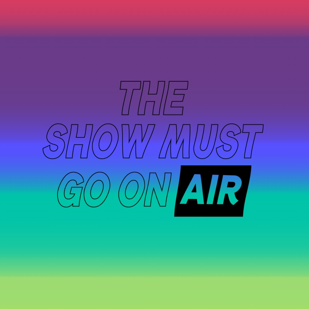 BMAT - The Show Must Go On Air