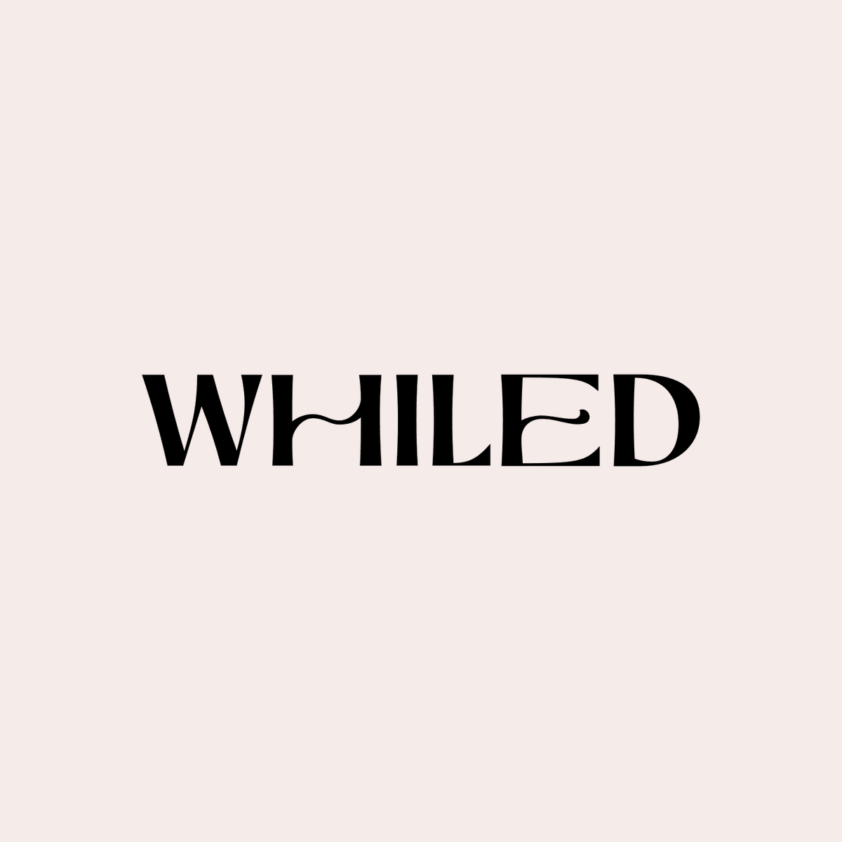 Whiled: A Brand and a Mantra