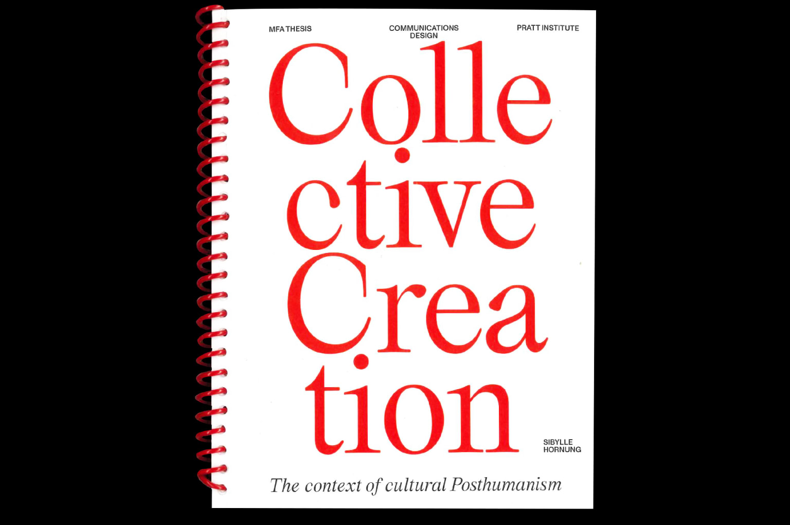 Collective Creation - In context of Cultural Posthumanism (MFA Thesis) Research, Print, Typedesign, Motion