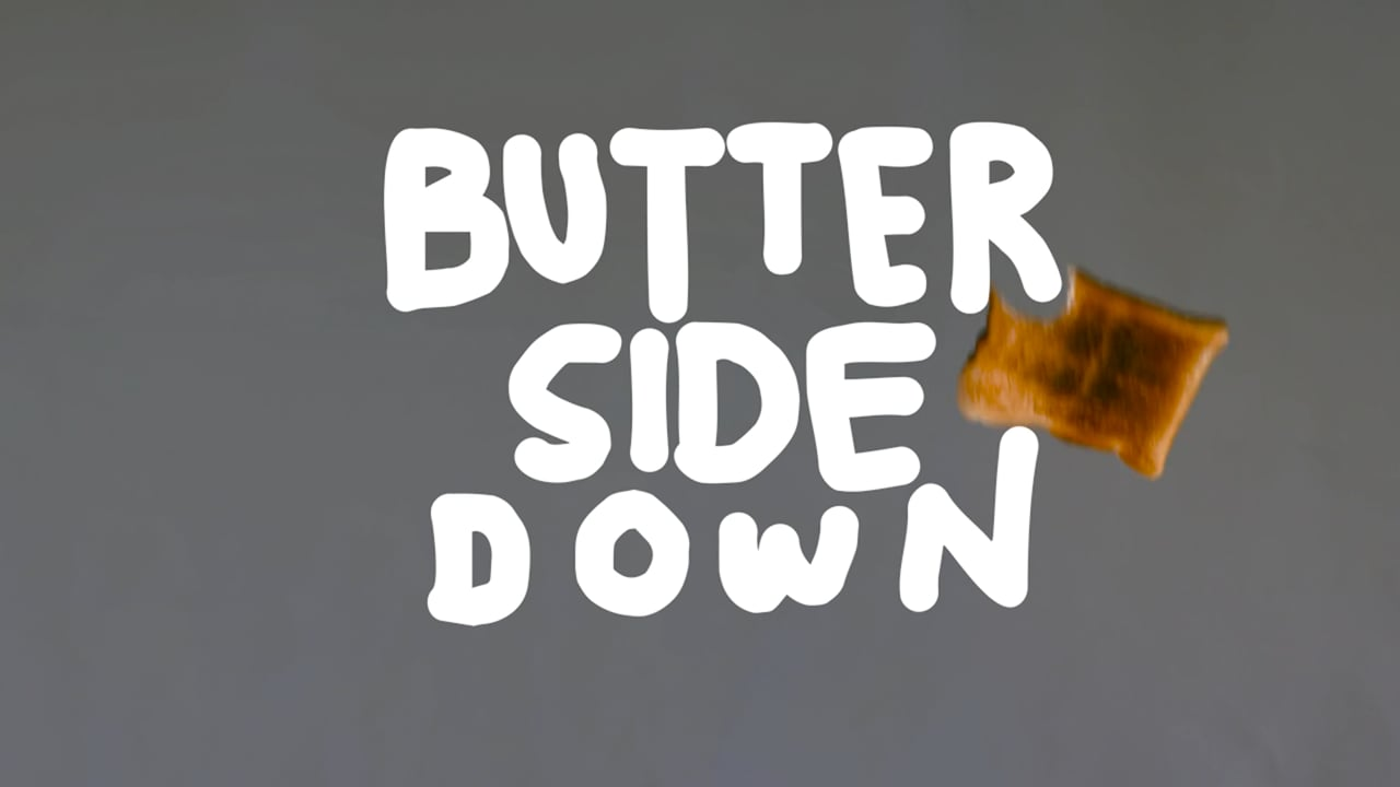 Butter Side Down