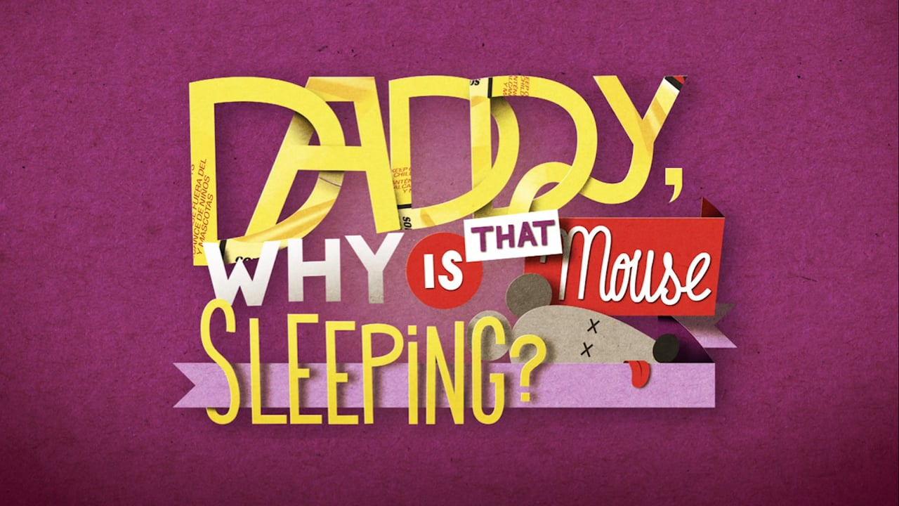 """Daddy, Why Is That Mouse Sleeping?"""