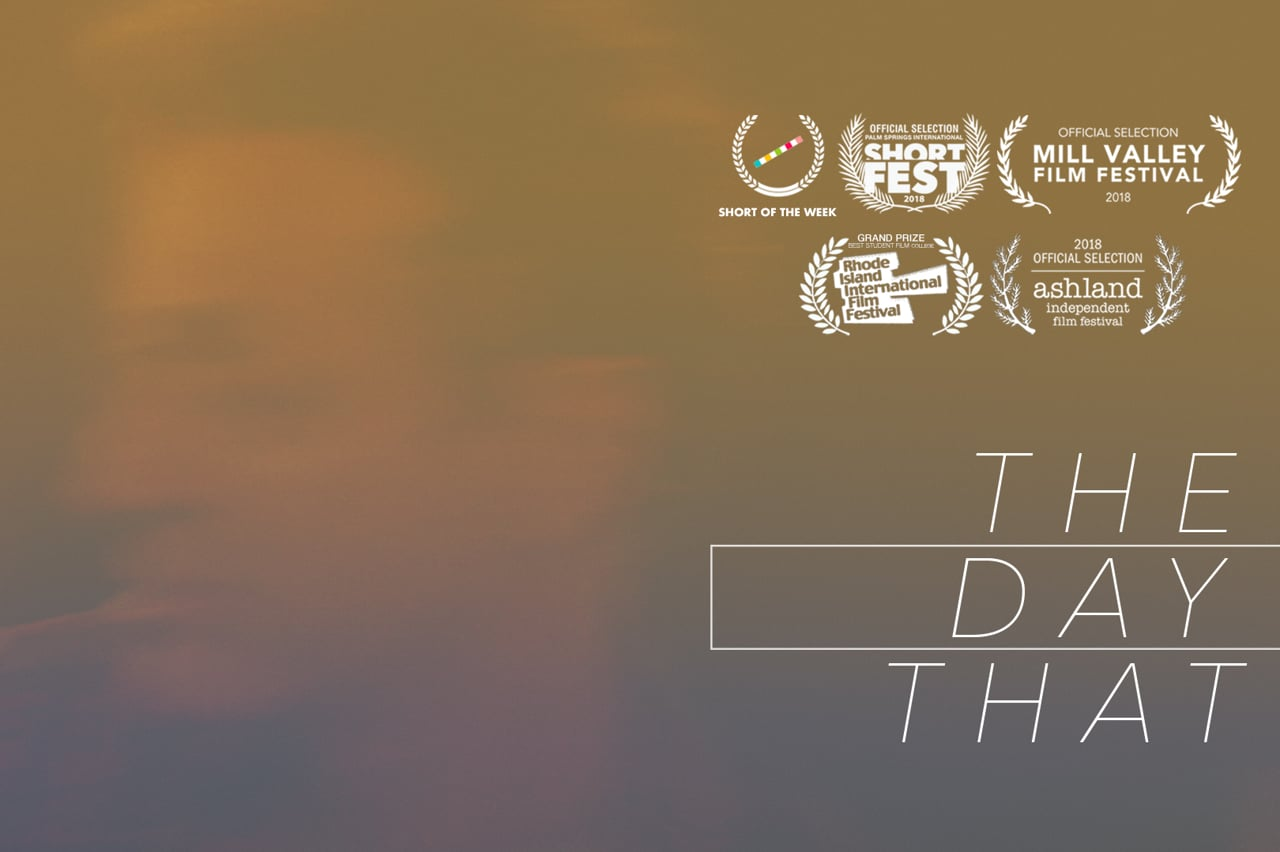 """""""The Day That"""" [Short Film]"""