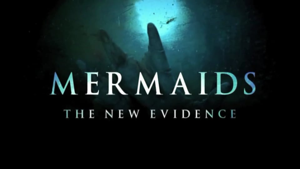 Mermaids - The New Evidence