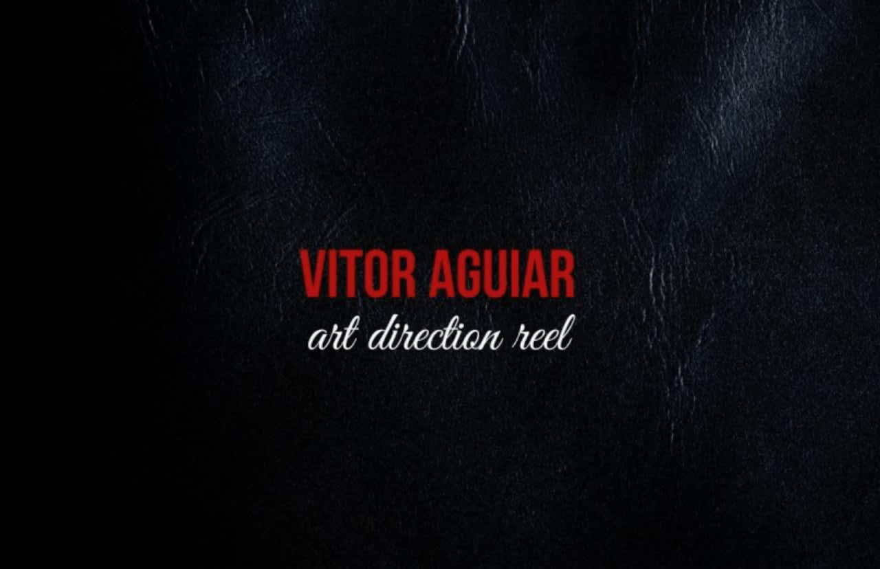 Vitor Aguiar Art Direction Reel 2016