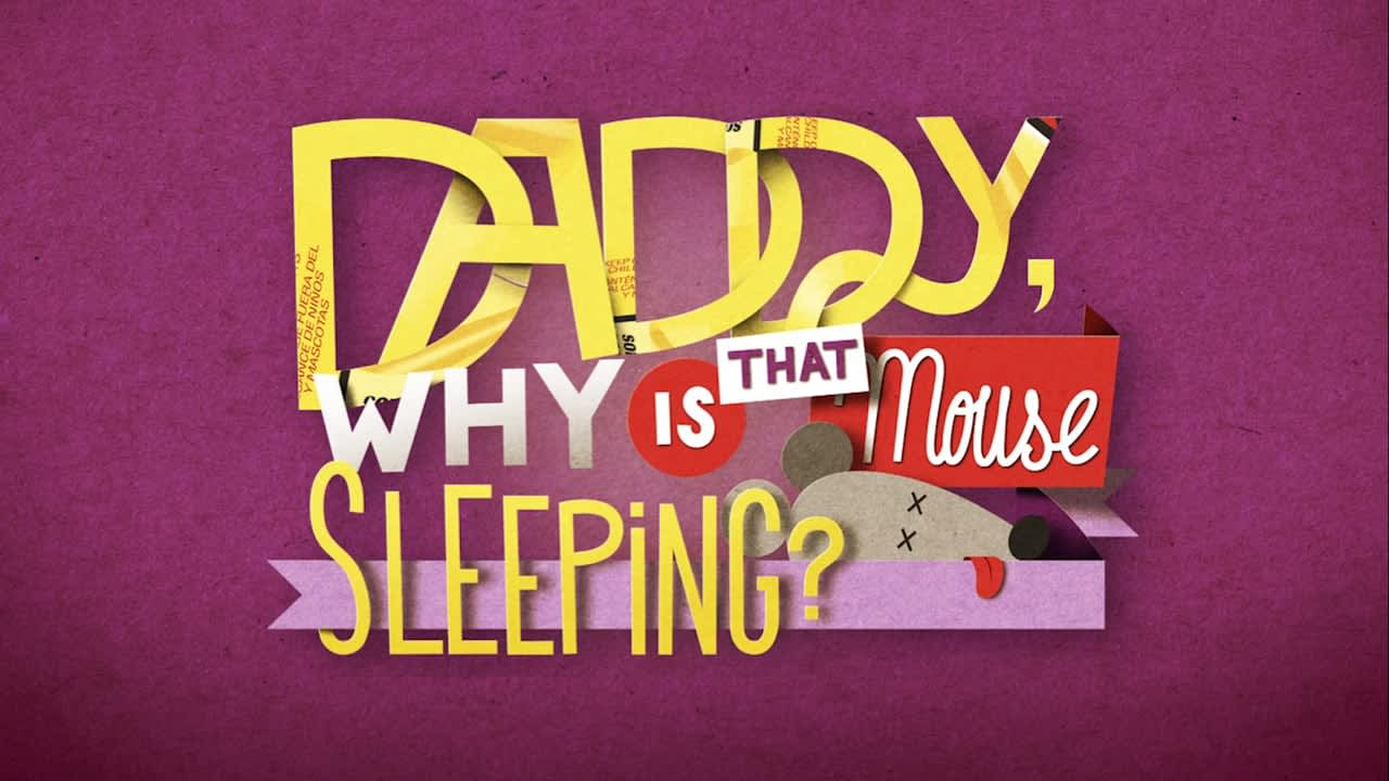 """""""Daddy, Why Is That Mouse Sleeping?"""""""