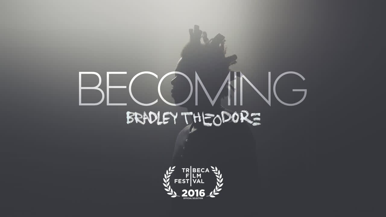 'Becoming: Bradley Theodore' Short Film