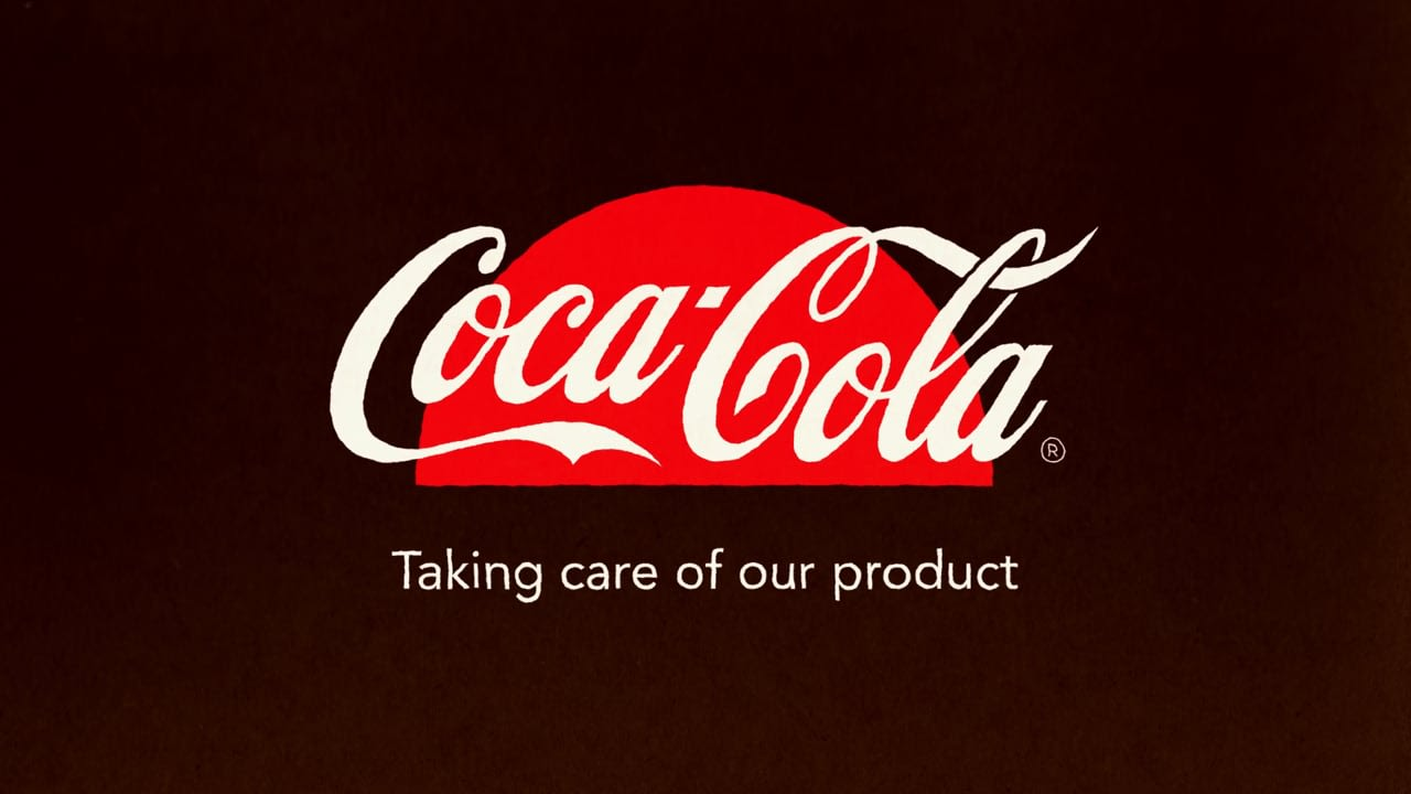 Coca Cola - Taking Care of Our Product