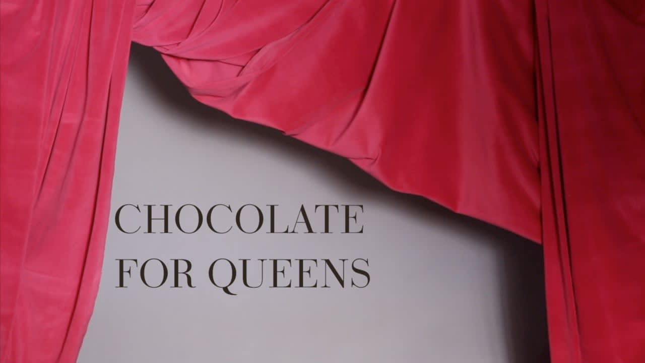 CHOCOLATE FOR QUEENS