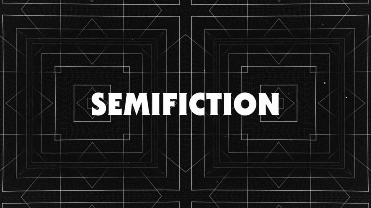 Semifiction Reel