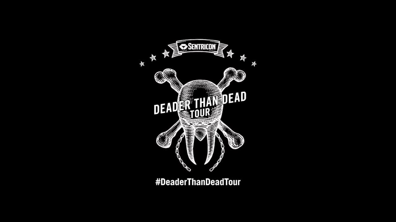 Sentricon: Deader Than Dead Tour
