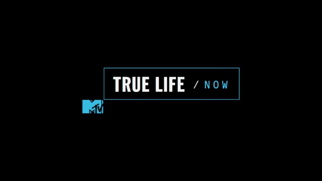 MTV True Life: Now