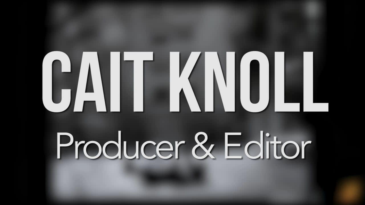 Cait Knoll 2019 Producer & Editor Reel