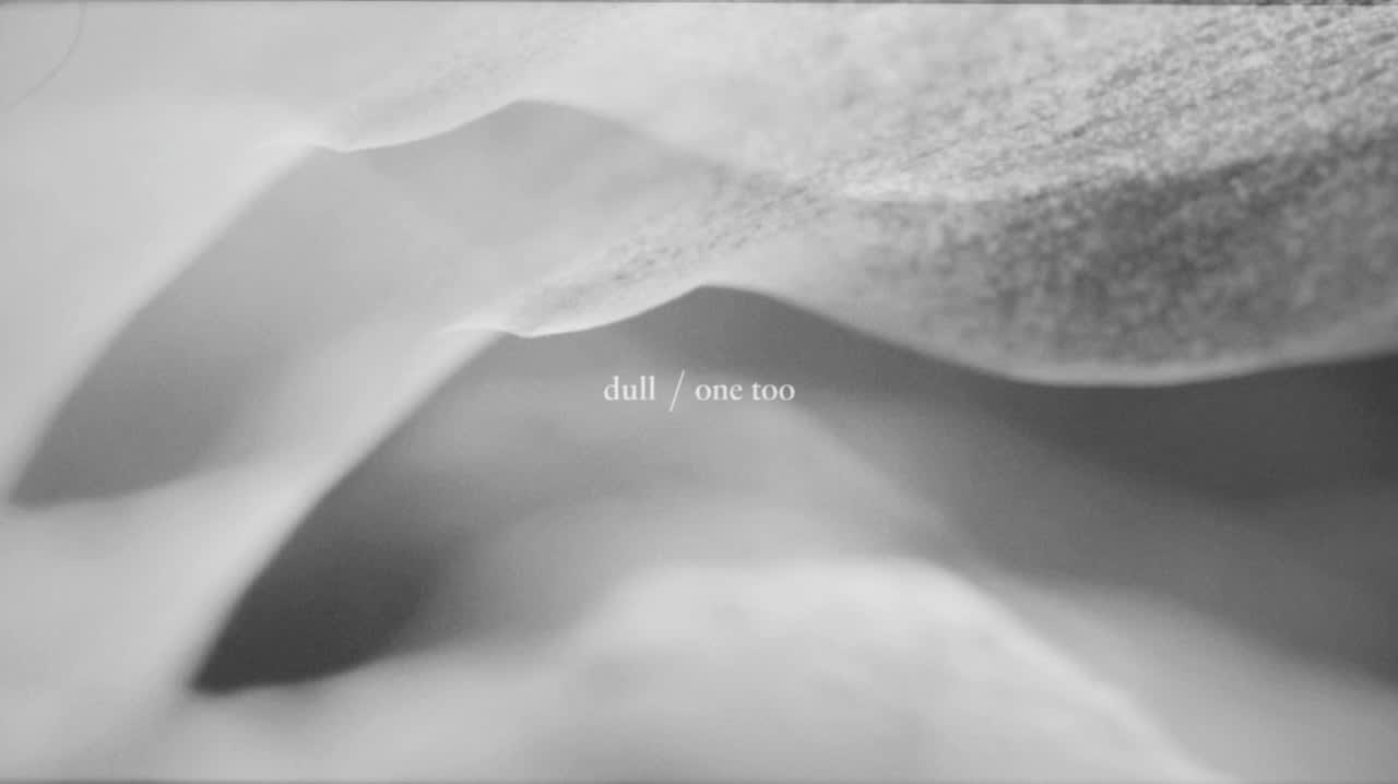 dull • One Too