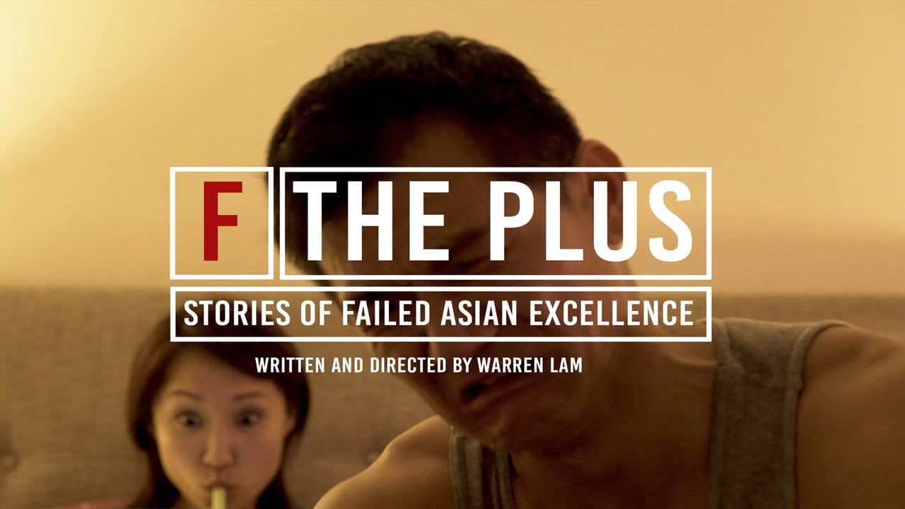 F the Plus: Stories of Failed Asian Excellence - Short Film