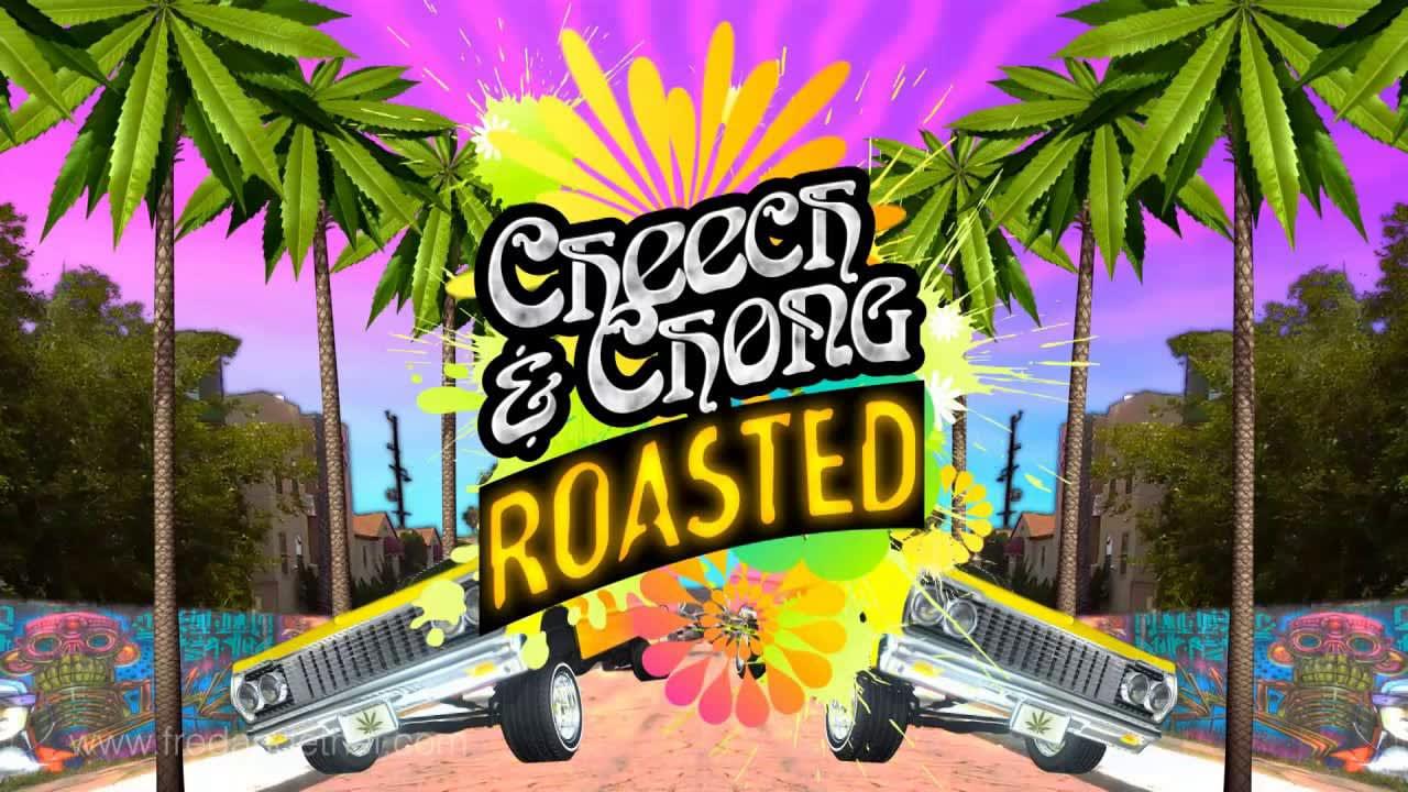 Cheech & Chong Roast Open