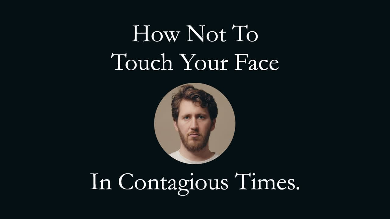 How Not To Touch Your Face In Contagious Times