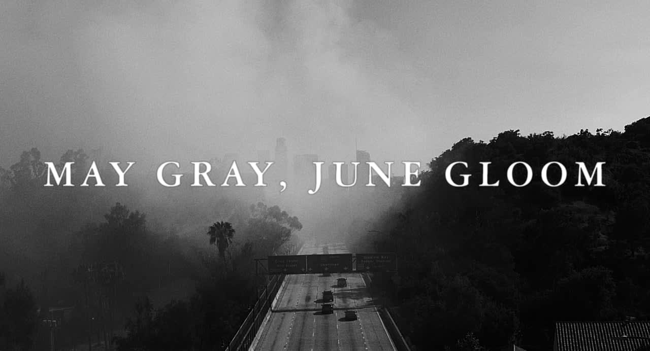 MAY GRAY, JUNE GLOOM