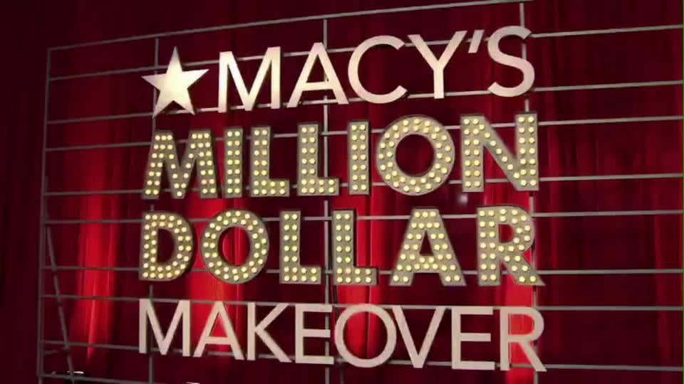Macy's Million Dollar Makeover