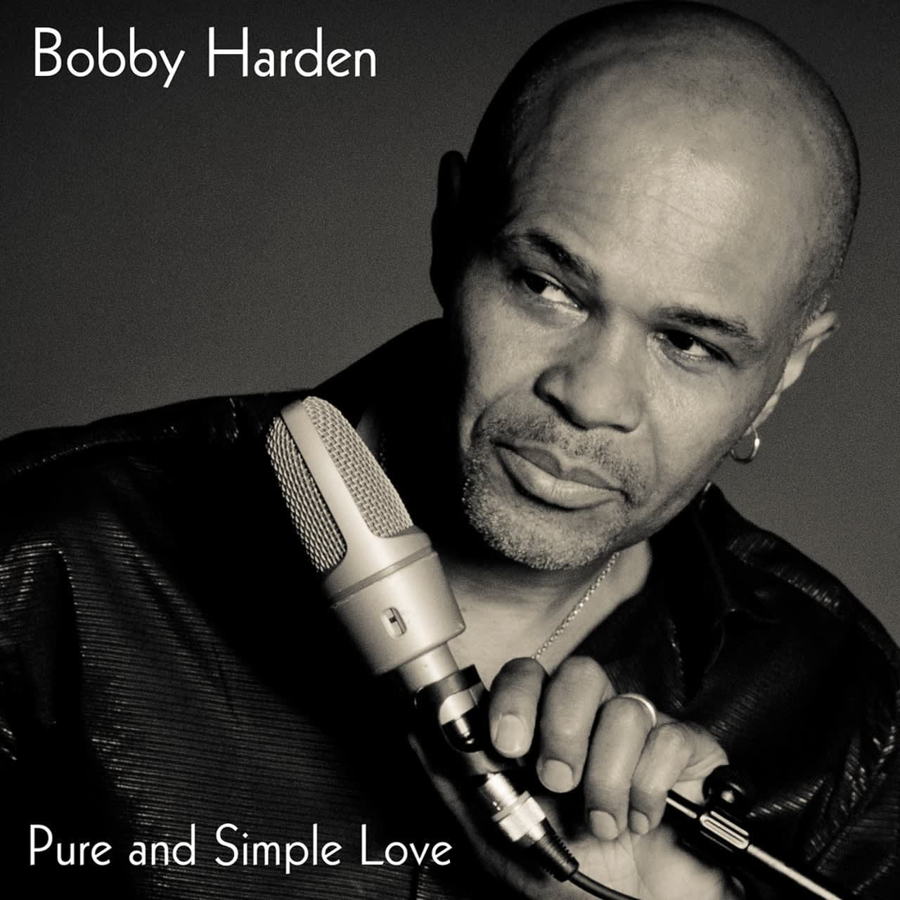 "Bobby Harden - ""Pure & Simple Love"""