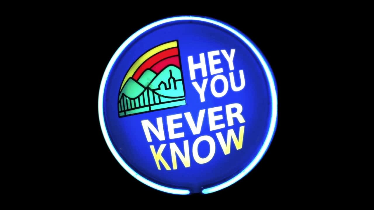 Hey, You Never Know