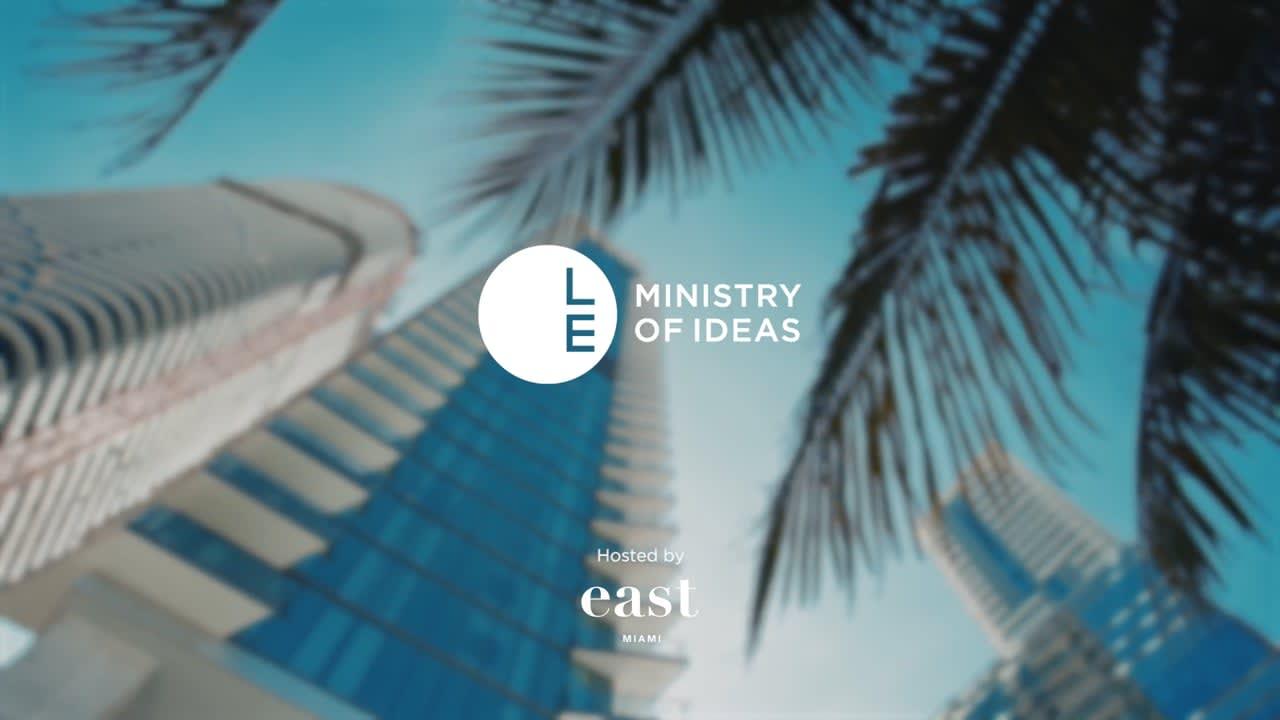 LE Miami 2017: Ministry of Ideas