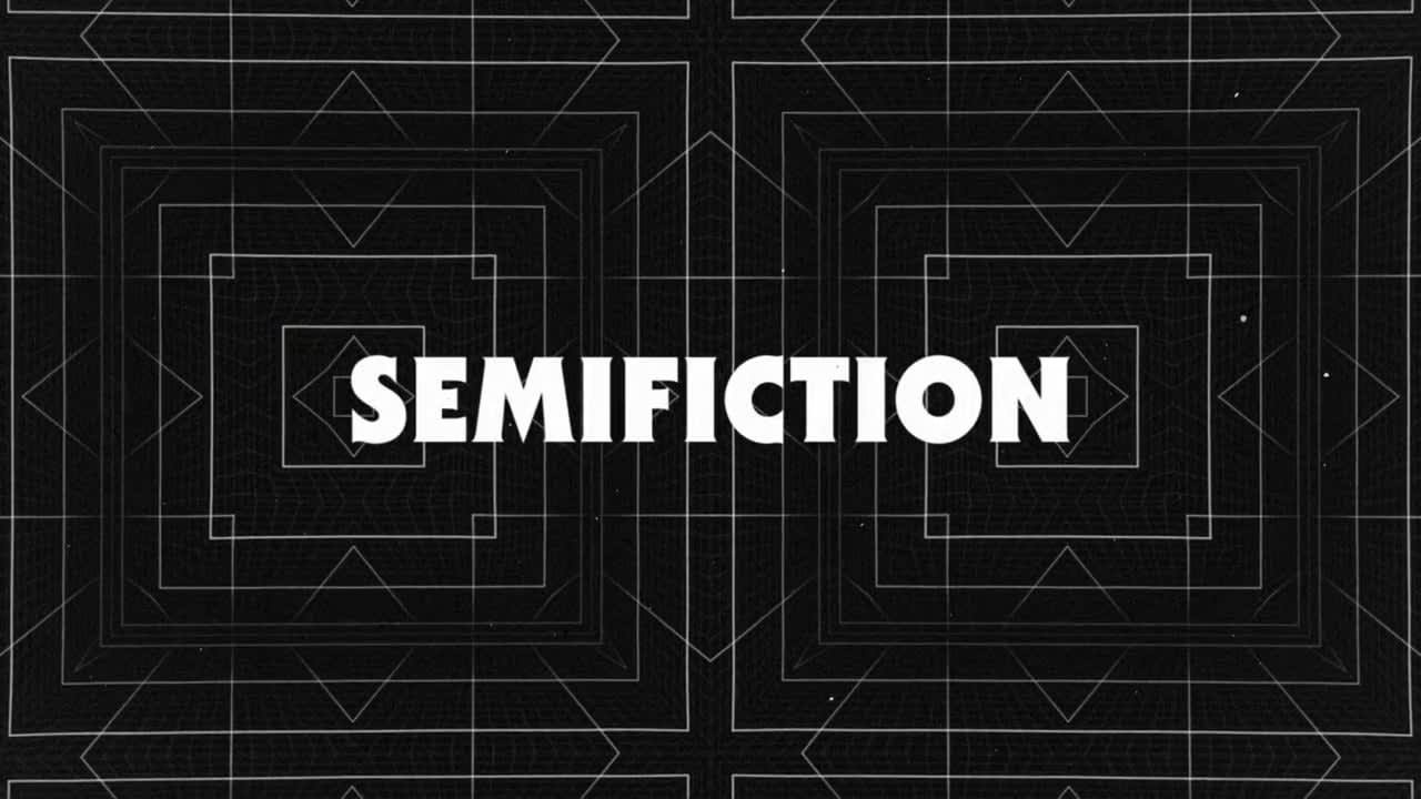 Semifiction Reel