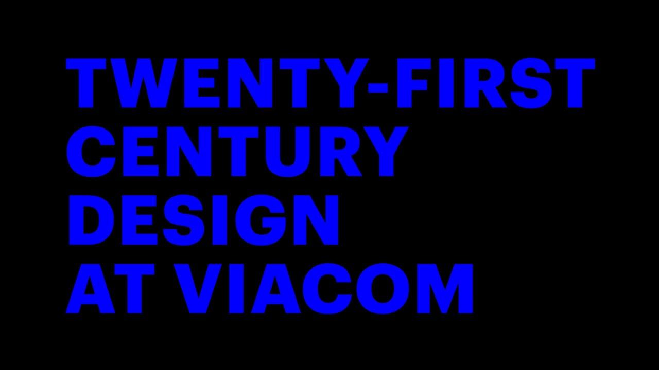 21st Century Design at Viacom
